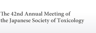 The 42nd Annual Meeting of the Japanese Society of Toxicology